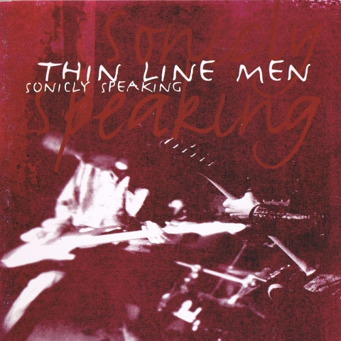 Thin Line Men - Sonicly Speaking